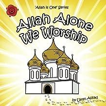 Allah Alone We Worship: Volume 2 (Allah Is One)