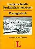 Langenscheidts Praktisches Lehrbuch, Portugiesisch, Schlüssel zu den Übungen (Langenscheidt Praktische Lehrbücher)