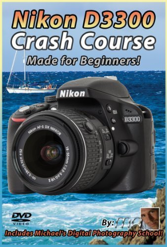 Nikon D3300 Crash Course Training Tutorial DVD | Made for Beginners!