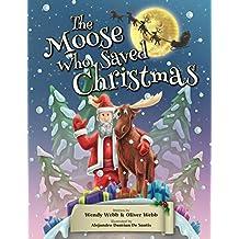 The Moose Who Saved Christmas (English Edition)