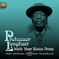 Walk Your Blues Away