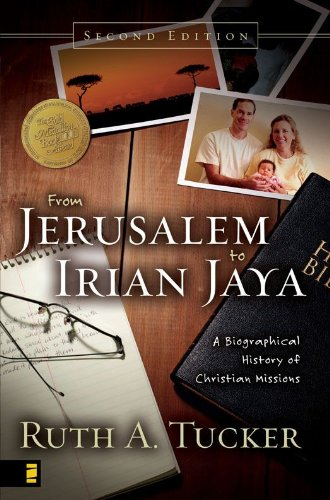 From Jerusalem to Irian Jaya: A Biographical History of Christian Missions (English Edition)