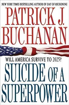 Suicide of a Superpower: Will America Survive to 2025? par [Buchanan, Patrick J.]