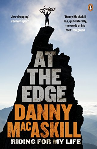 At the Edge: Riding for My Life by Danny MacAskill