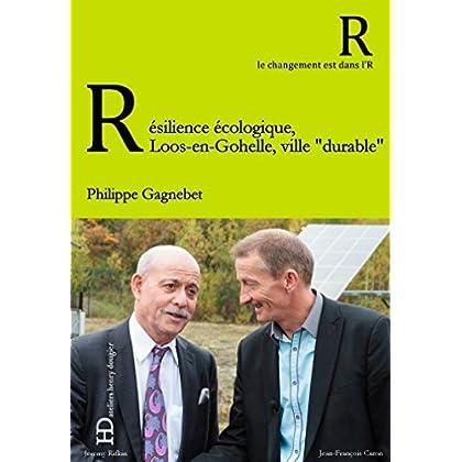 Résilience écologique, le pari de Loos-en-Gohelle (Le changement est dans l'R !)