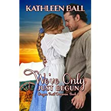 We've Only Just Begun (Oregon Trail Dreamin' Book 1) (English Edition)
