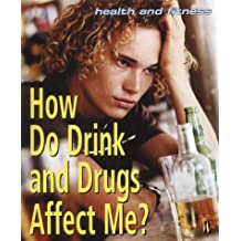 Health And Fitness: How Do Drink and Drugs Affect Me? (Health & Fitness) by Emma Haughton (12-Sep-2002) Paperback