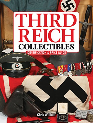 Third Reich Collectibles: Identification and Price Guide por Chris William