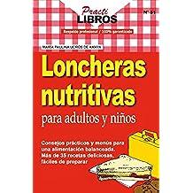 Loncheras Nutritivas Para Adultos y Niños (Practilibros nº 51)