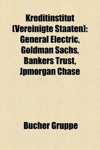 kreditinstitut-vereinigte-staaten-general-electric-goldman-sachs-washington-mutual-bankers-trust-jpm