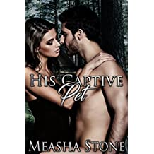 His Captive Pet (Owned and Protected Book 3)