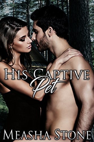 His Captive Pet (Owned and Protected Book 3) (English Edition)