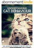 Understanding Cat Behaviour (English Edition)