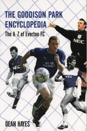The Goodison Park Encyclopedia por Dean Hayes