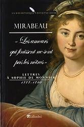 Les amours qui finissent ne sont pas les nôtres : Lettres à Sophie de Monnier 1777-1780