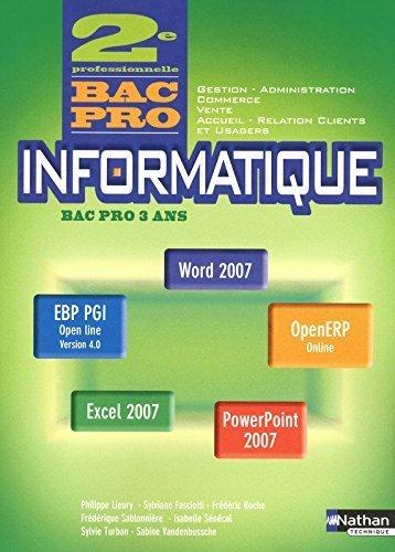 Informatique - Office 2007, Access, Ciel, EBP PGI, OpenERP - 2e Bac Pro de Sylviane Fasciotti (24 avril 2012) Broché