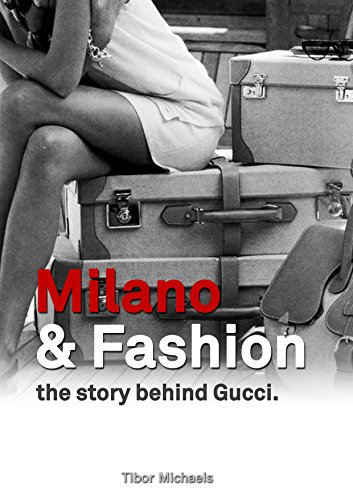 Milano&Fashion the story behind Gucci (English Edition)