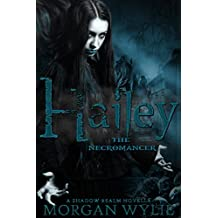 Hailey: The Necromancer (A Shadow Realm Novella Book 1)