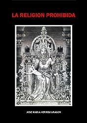 La Religión Prohibida (Spanish Edition)