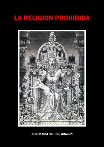 La Religión Prohibida por Jose Maria Herrou Aragon