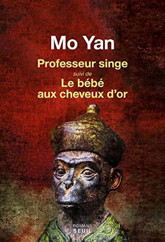 Professeur singe suivi de Le Bébé aux cheveux d'or par Mo yan