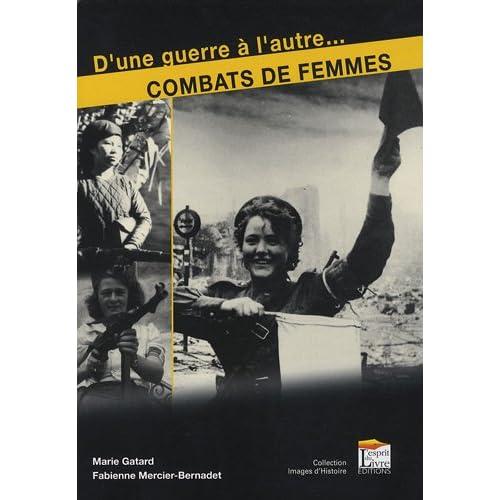Femmes en guerre : Des destins exceptionnels de 1914 à nos jours