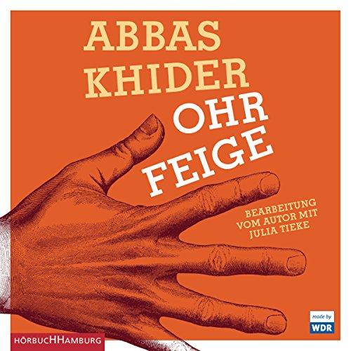 Ohrfeige (Abbas Khider) WDR / Hörbuch Hamburg 2016