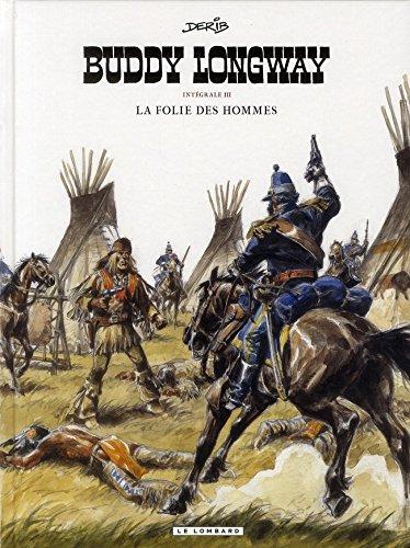 Buddy Longway (Intégrale) - tome 3 - La folie des hommes