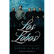 Los Lobos: Dream in Blue