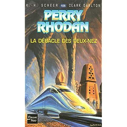 La débâcle des Deux-Nez - Perry Rhodan
