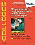 Médecine Intensive, réanimation, urgences et défaillances viscérales aiguës - Réussir les ECNi