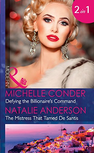 book cover of Defying the Billionaire\'s Command / The Mistress That Tamed De Santis