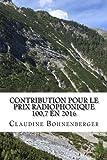 Telecharger Livres Contribution pour le prix radiophonique 100 7 en 2016 Une tentative d ecriture (PDF,EPUB,MOBI) gratuits en Francaise