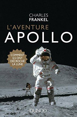 L'aventure Apollo - Comment ils ont décroché la Lune par Charles Frankel