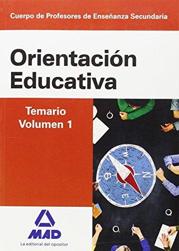 Cuerpo de Profesores de Enseñanza Secundaria. Orientación Educativa. Temario, volumen 1 por VV.AA.