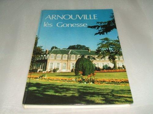 Histoire d'Arnouville-lès-Gonesse (Histoire de notre ville)