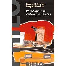 Philosophie in Zeiten des Terrors: Zwei Gespräche, geführt, eingeleitet und kommentiert von Giovanna Borradori