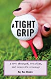 A Tight Grip: A Novel about Golf, Love - Best Reviews Guide