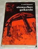 Atomvulkan Golkonda . Wissenschaftl.-phantastischer Roman.
