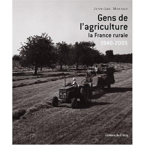Gens de l'agriculture : La France rurale 1940-2005