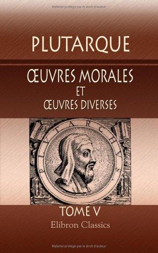 oeuvres morales et oeuvres diverses: Traduites en français par Victor Bétolaud. Tome 5
