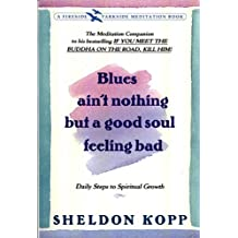 Blues Ain't Nothing But a Good Soul Feeling Bad: Daily Steps to Spiritual Growth (Fireside/Parkside Recovery Book)