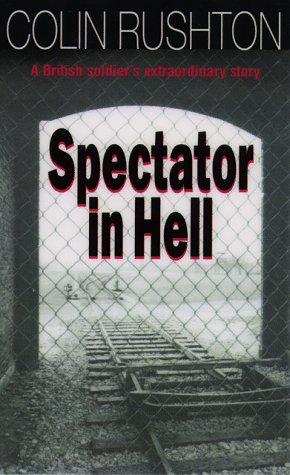 Spectator in Hell: A British Soldier's Extraordinary Story
