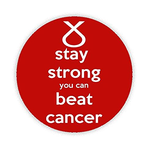 STAY STRONG and BEAT CANCER Button Badge 45mm Medium Pinback