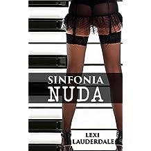 Romanzo: Sinfonia Nuda (Romanzo Contemporaneo Voyeurismo Esibizionista) (Fantasie Femminili Esibizionismo) (Italian Edition)