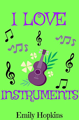 Book cover image for I Love Instruments (Children's Rhyming Bedtime Story / Picture Book / Beginner Reader)