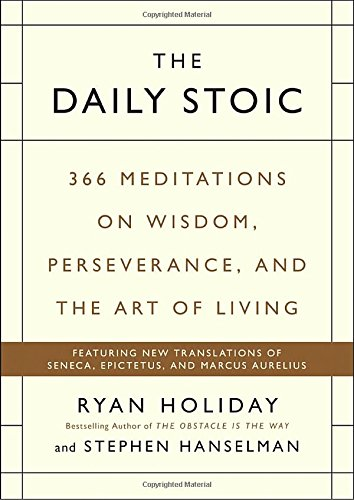 The Daily Stoic: 366 Meditations on Wisdom, Persev..