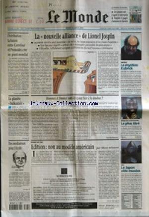 MONDE (LE) [No 16981] du 31/08/1999 - LA NOUVELLE ALLIANCE DE LIONEL JOSPIN - DISTRIBUTION - LA FUSION ENTRE CARREFOUR ET PROMODES CREE UN GEANT MONDIAL - LE MYSTERE KUBRICK - HOMMES ET FEMMES SONT-ILS EGAUX FACE A LA DOULEUR ? PAR PAUL BENKIMOUN - LA PLANETE BALKANISEE - MONDIAUX D'ATHLETISME - LE PLUS TITRE - EDITION - NON AU MODELE AMERICAIN PAR OLIVIER BETOURNE - DES MEDIATEURS POUR L'ECOLE - LE JAPON COTE MUSEES.