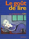 Le goût de lire - La littérature au CE2
