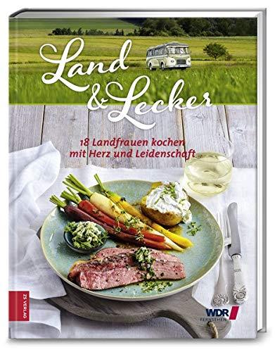 Land & lecker 4: 18 Landfrauen kochen mit Herz und Leidenschaft